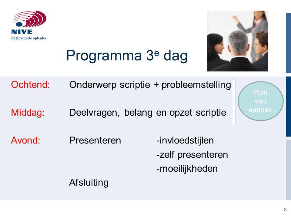 Programma 3e dag Ochtend: Onderwerp scriptie + probleemstelling
