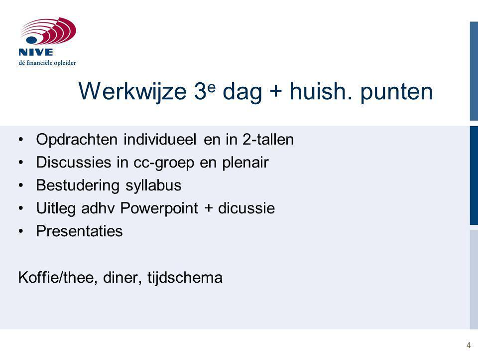 Werkwijze 3e dag + huish. punten