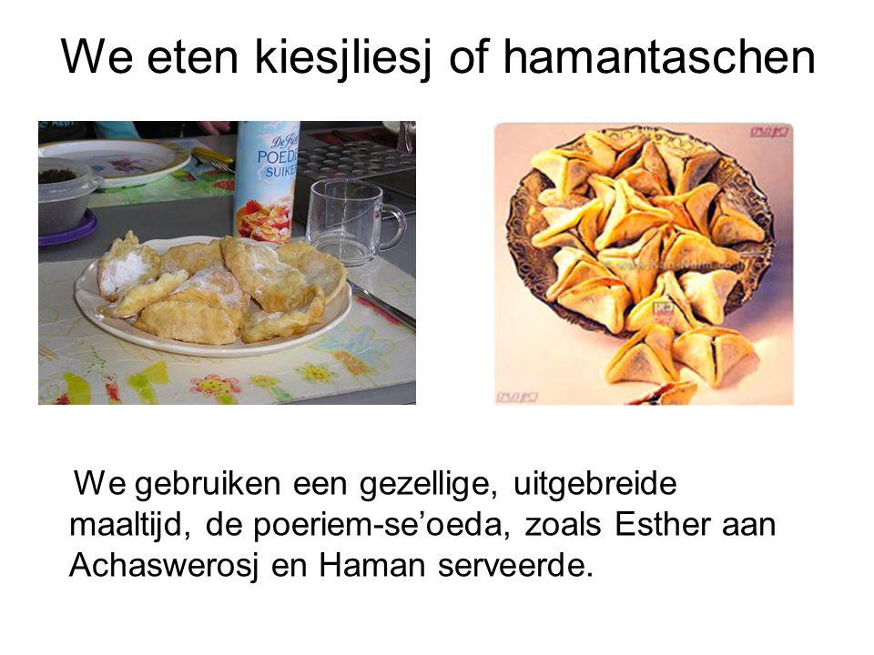 We eten kiesjliesj of hamantaschen