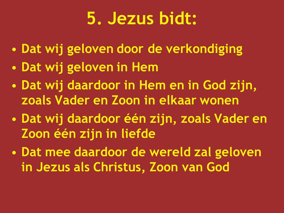 5. Jezus bidt: Dat wij geloven door de verkondiging