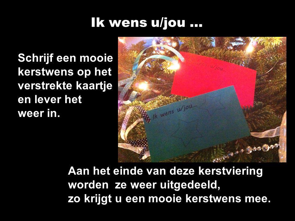 Ik wens u/jou … Schrijf een mooie kerstwens op het verstrekte kaartje