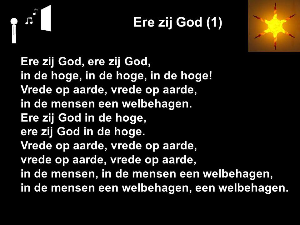 Ere zij God (1) Ere zij God, ere zij God,