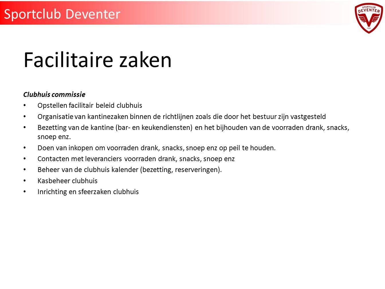 Facilitaire zaken Sportclub Deventer Clubhuis commissie