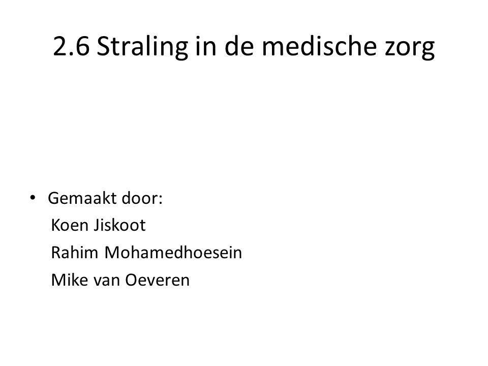 2.6 Straling in de medische zorg