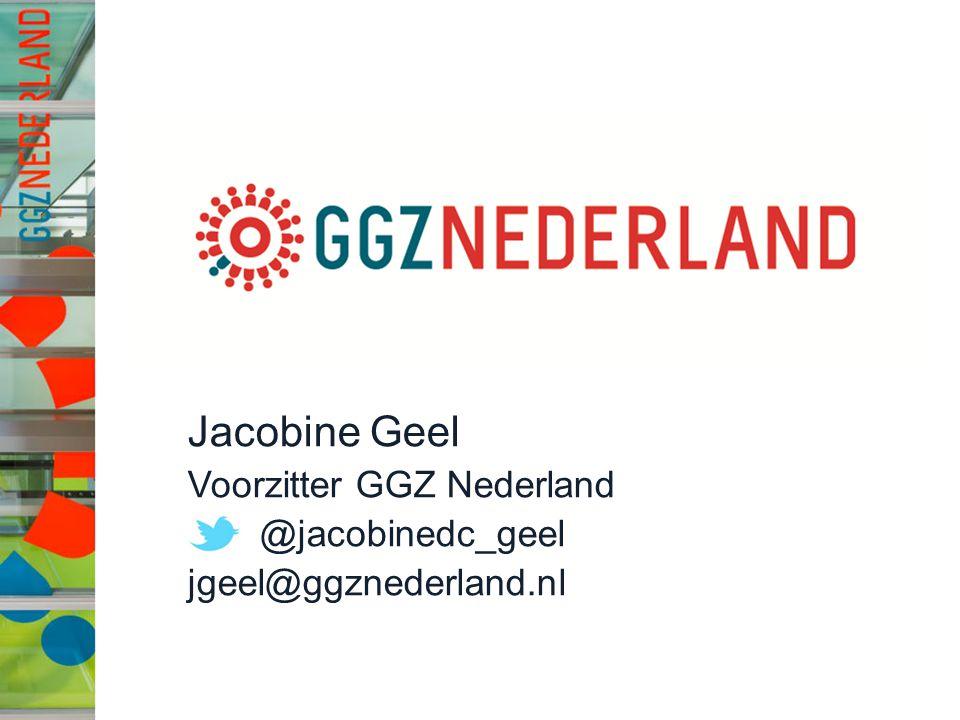 jg Jacobine Geel Voorzitter GGZ Nederland @jacobinedc_geel