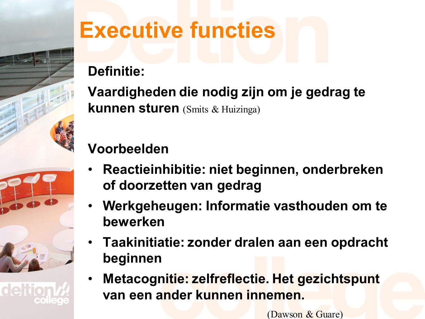 Executive functies Definitie: