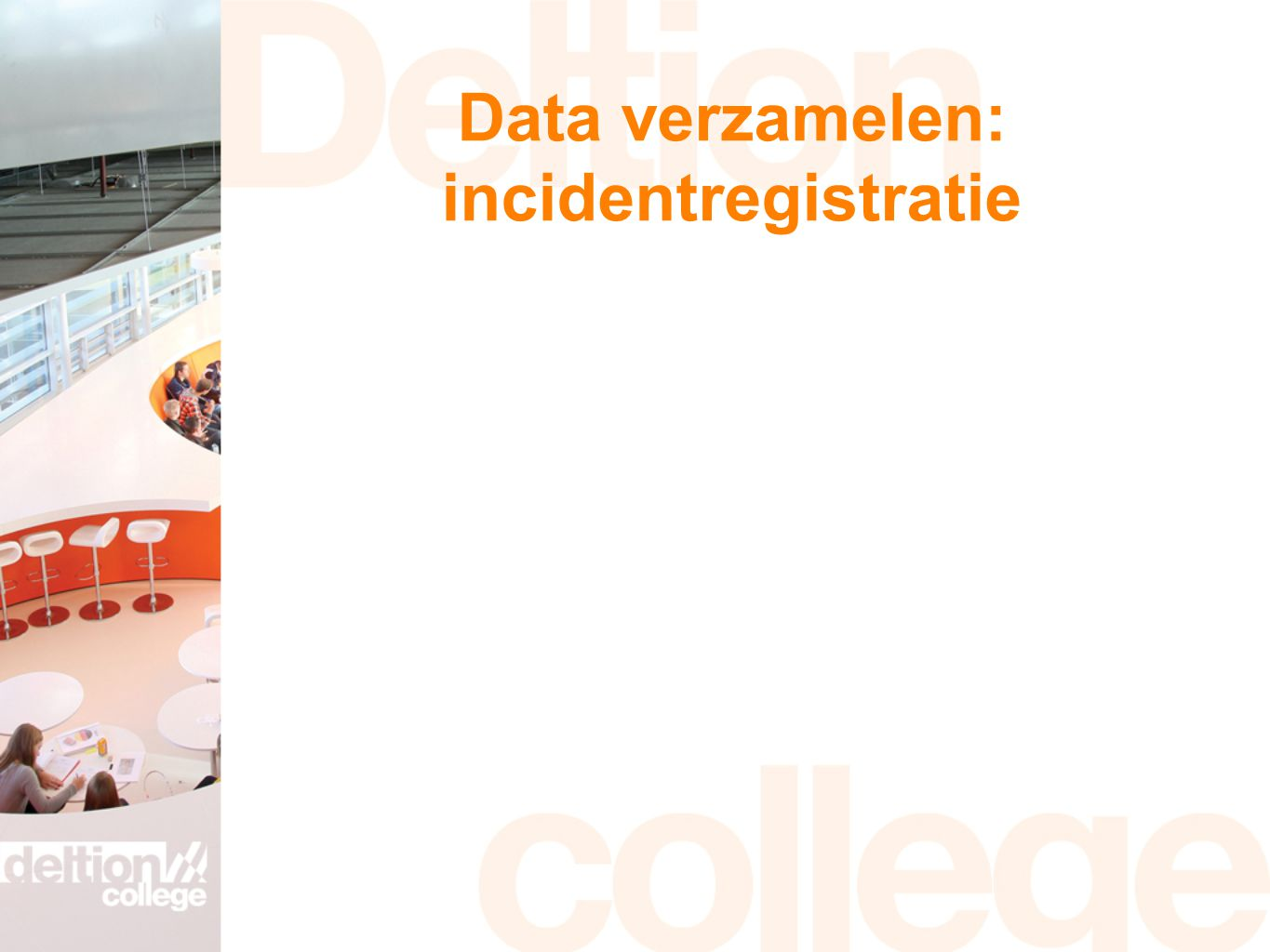Data verzamelen: incidentregistratie