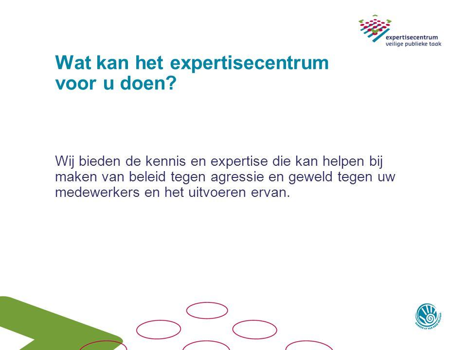 Wat kan het expertisecentrum voor u doen