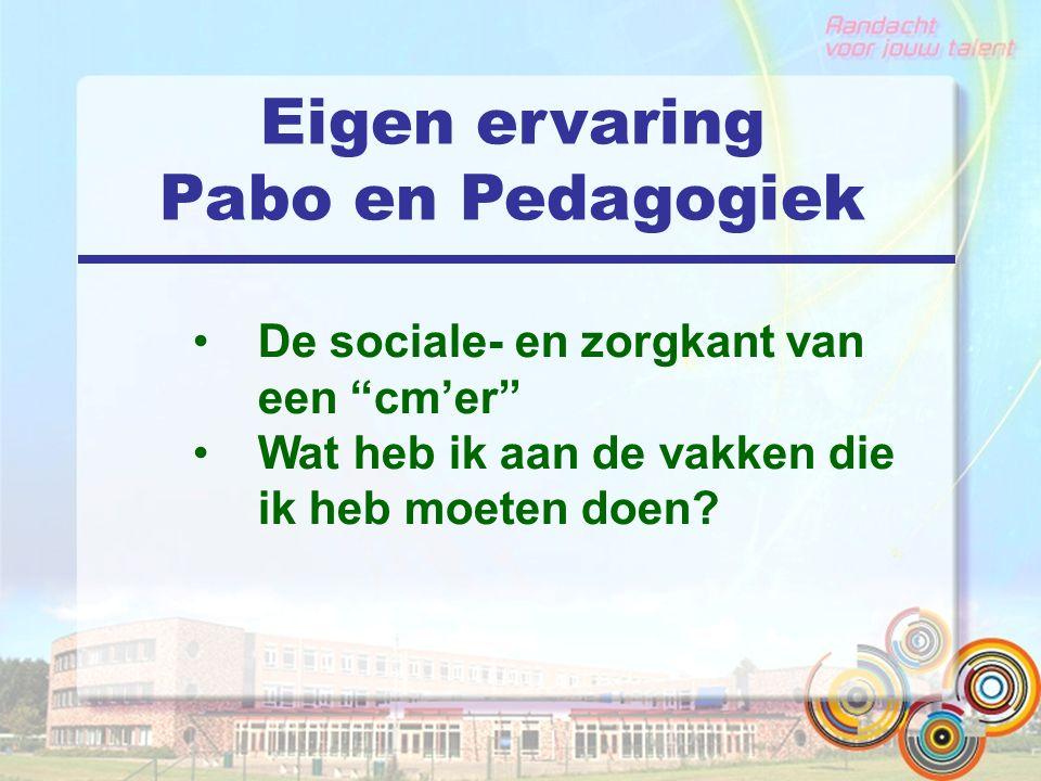 Eigen ervaring Pabo en Pedagogiek