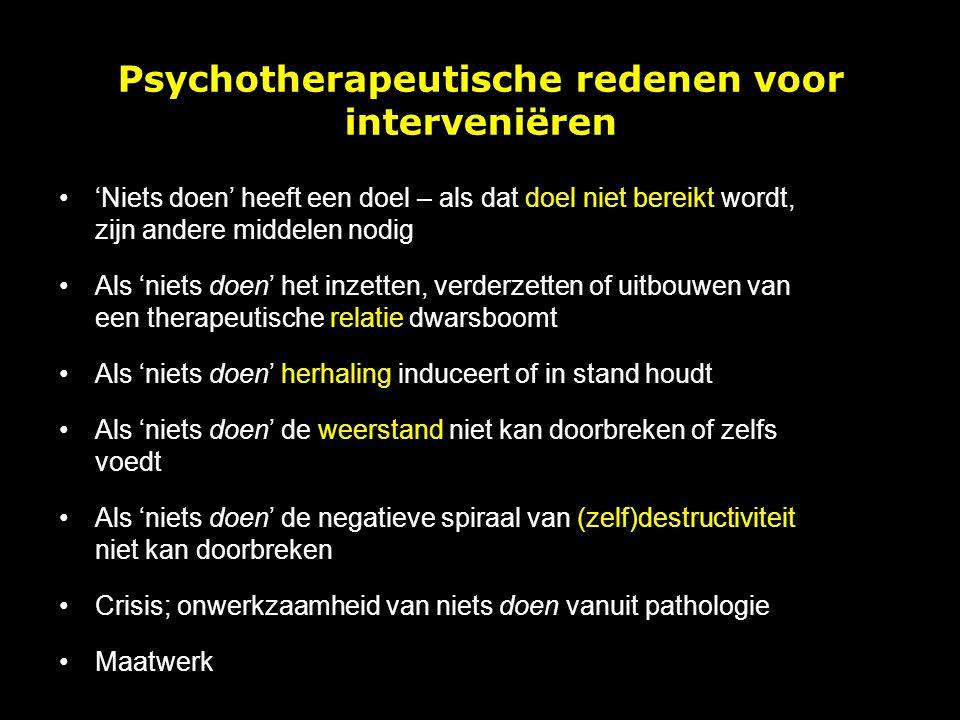Psychotherapeutische redenen voor interveniëren