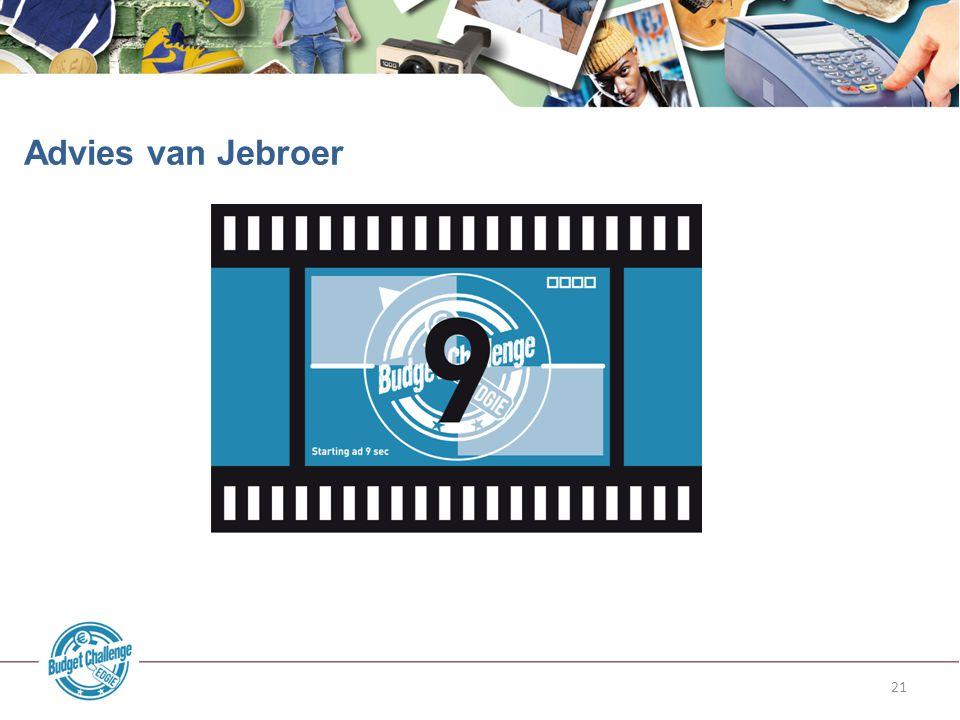 Advies van Jebroer Slide 21: Advies van Jebroer