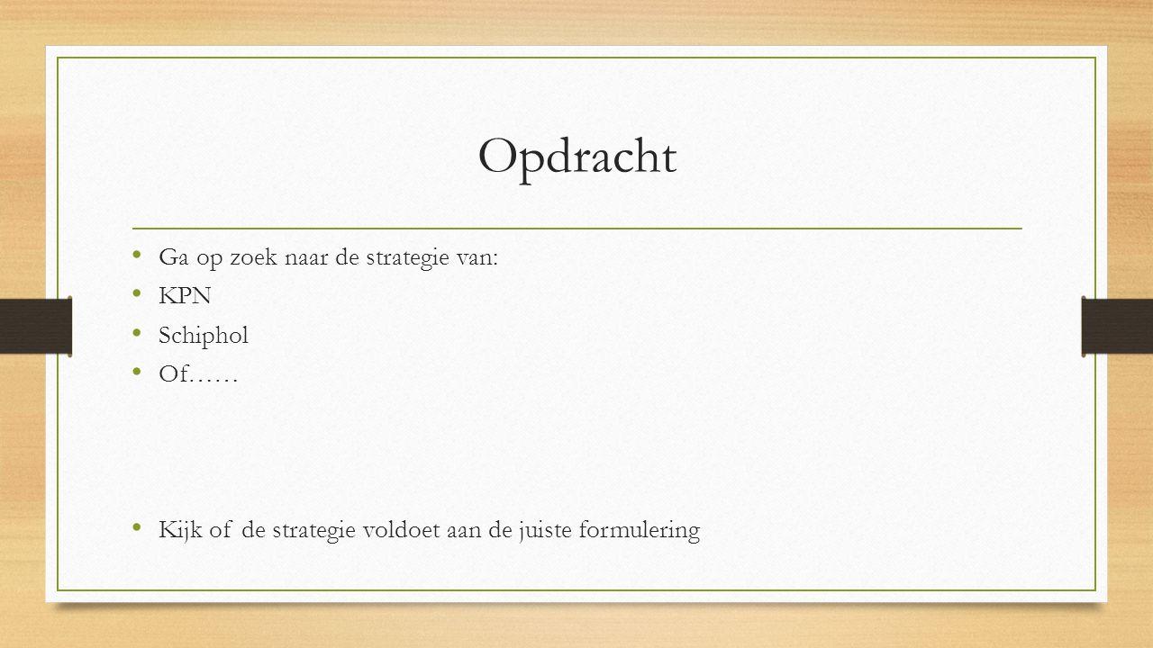 Opdracht Ga op zoek naar de strategie van: KPN Schiphol Of……