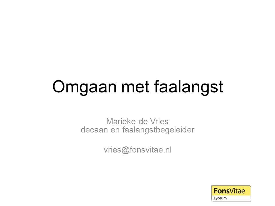 Marieke de Vries decaan en faalangstbegeleider vries@fonsvitae.nl