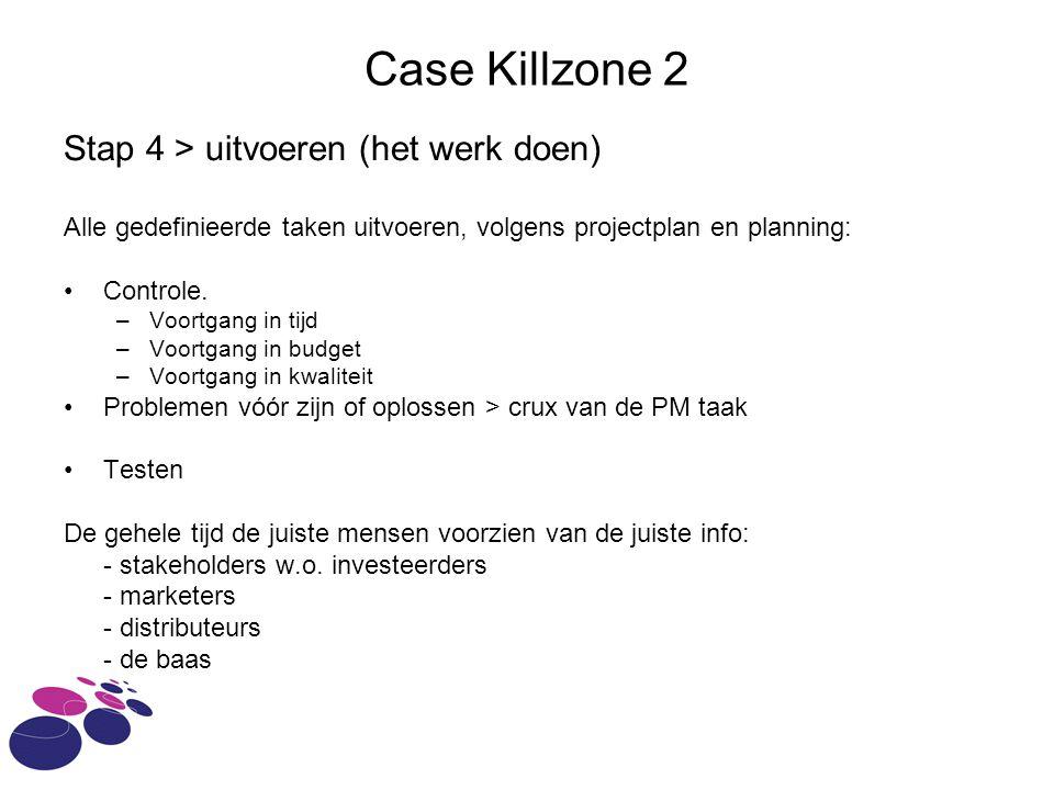 Case Killzone 2 Stap 4 > uitvoeren (het werk doen)