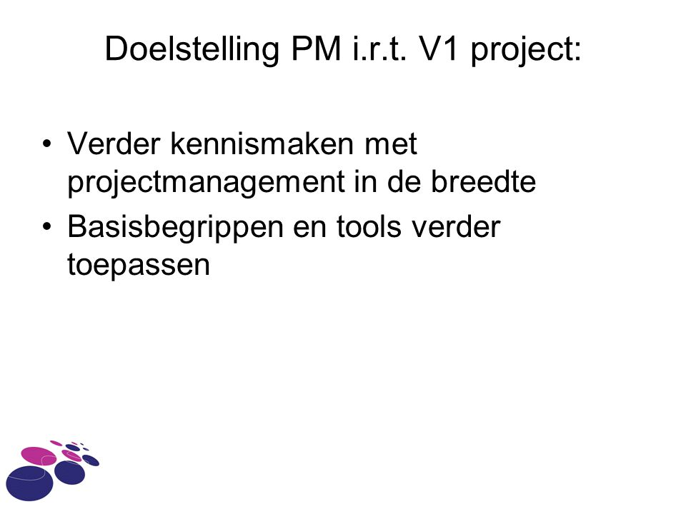 Doelstelling PM i.r.t. V1 project: