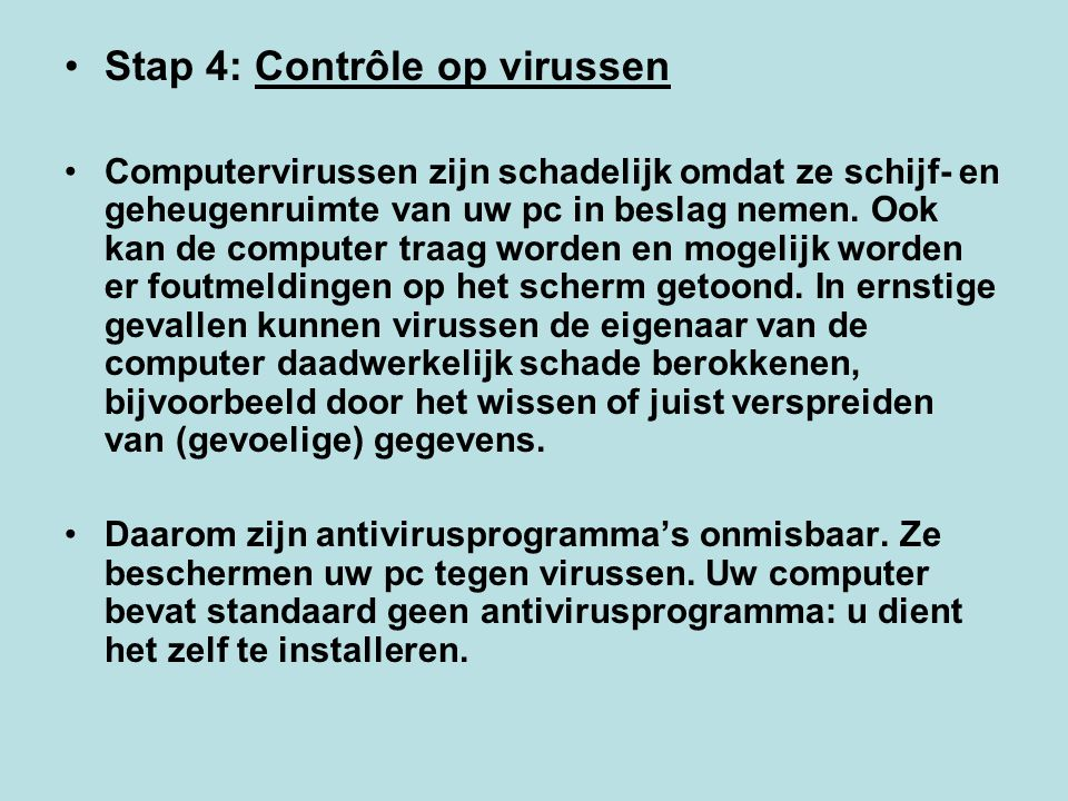 Stap 4: Contrôle op virussen