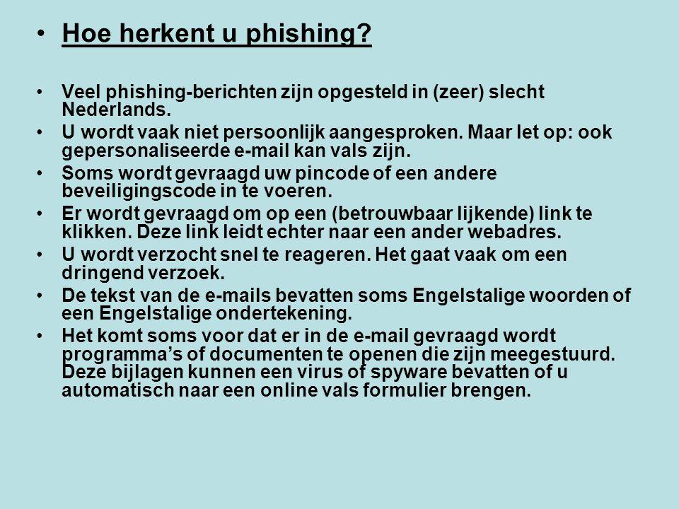 Hoe herkent u phishing Veel phishing-berichten zijn opgesteld in (zeer) slecht Nederlands.