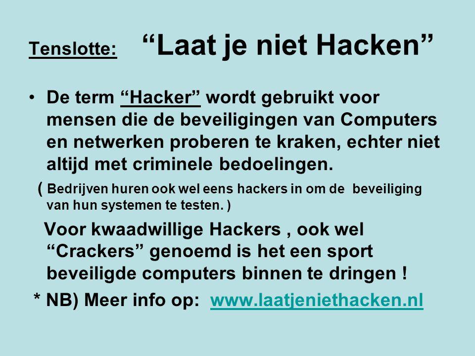 Tenslotte: Laat je niet Hacken