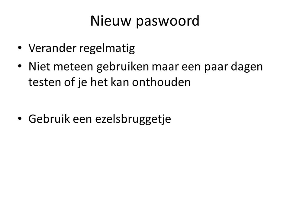 Nieuw paswoord Verander regelmatig