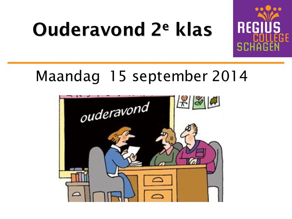 Ouderavond 2e klas Maandag 15 september 2014