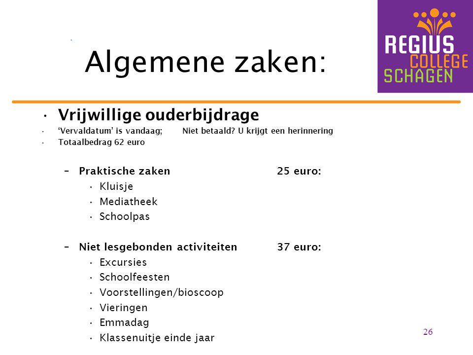 Algemene zaken: Vrijwillige ouderbijdrage Praktische zaken 25 euro: