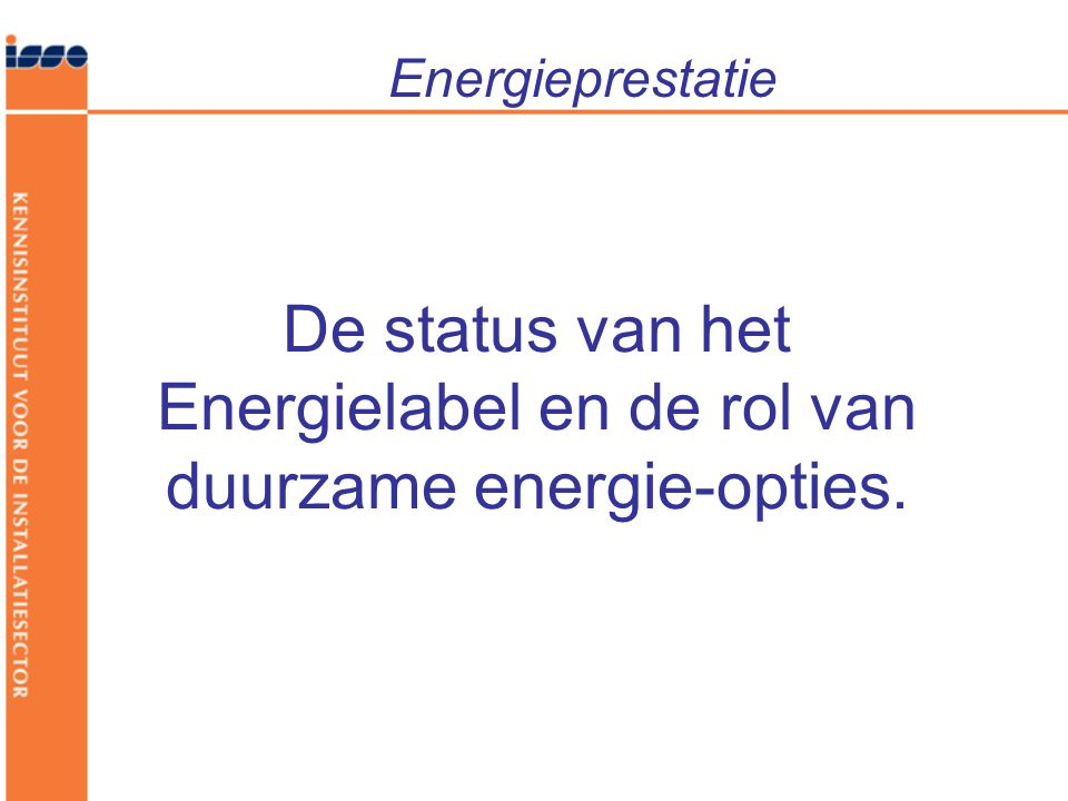 De status van het Energielabel en de rol van duurzame energie-opties.