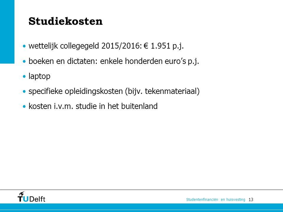 Studiekosten wettelijk collegegeld 2015/2016: € 1.951 p.j.