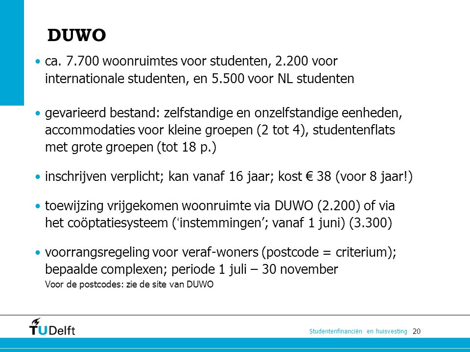 DUWO ca. 7.700 woonruimtes voor studenten, 2.200 voor internationale studenten, en 5.500 voor NL studenten.