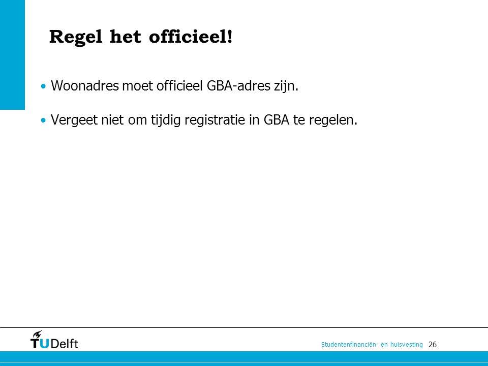 Regel het officieel! Woonadres moet officieel GBA-adres zijn.