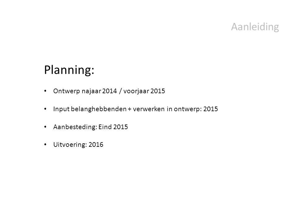 Planning: Aanleiding Ontwerp najaar 2014 / voorjaar 2015
