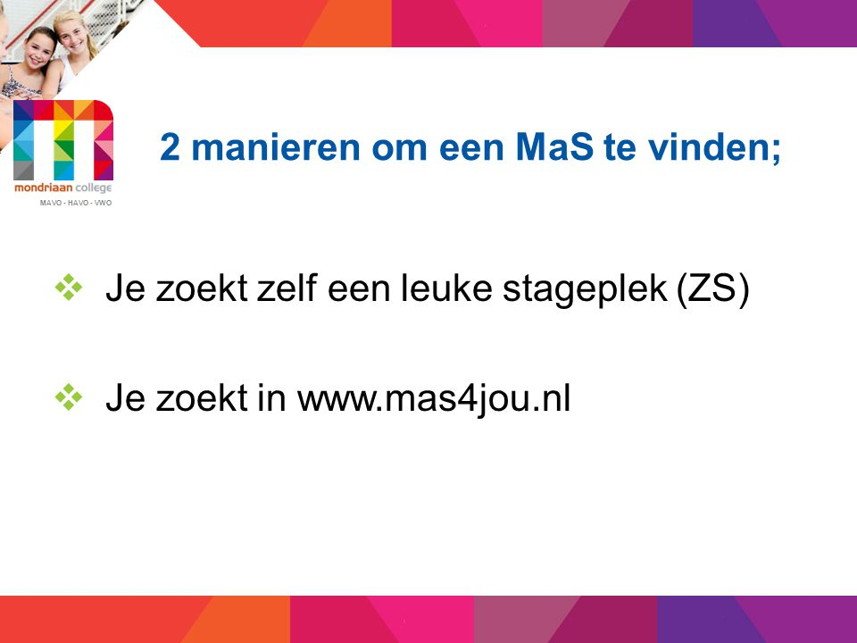 2 manieren om een MaS te vinden;