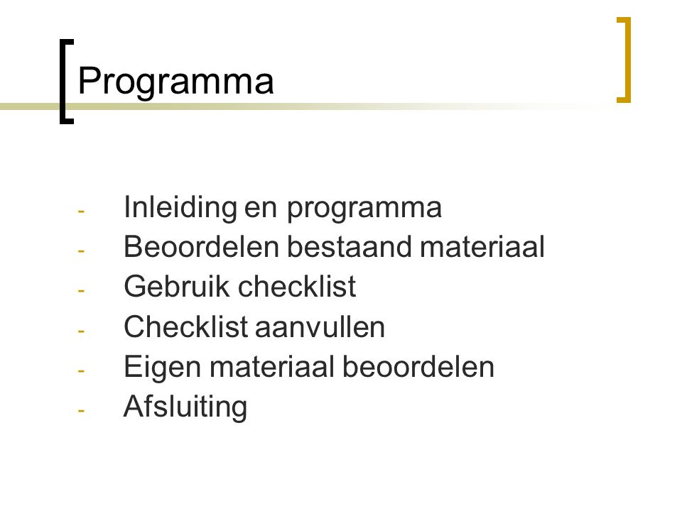 Programma Inleiding en programma Beoordelen bestaand materiaal