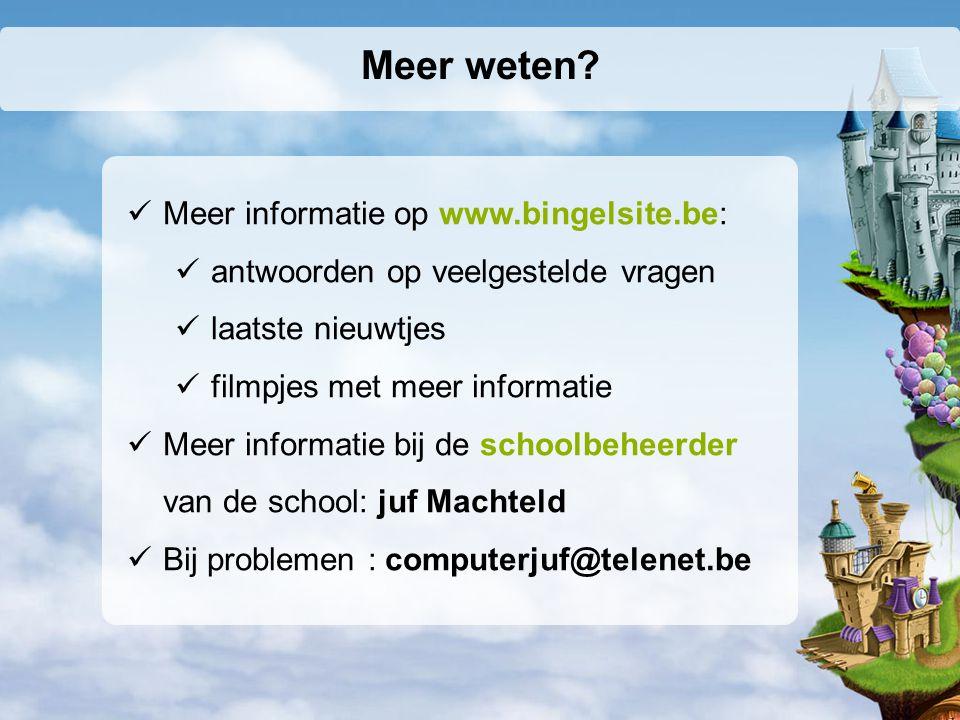 Meer weten Meer informatie op www.bingelsite.be: