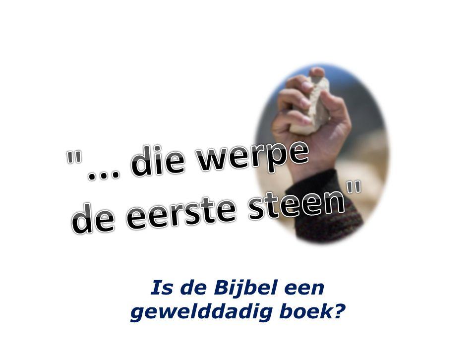 Is de Bijbel een gewelddadig boek