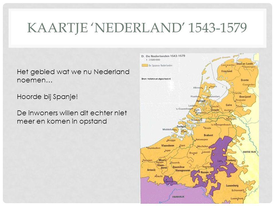 Kaartje 'Nederland' 1543-1579 Het gebied wat we nu Nederland noemen…