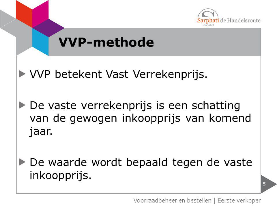 VVP-methode VVP betekent Vast Verrekenprijs.