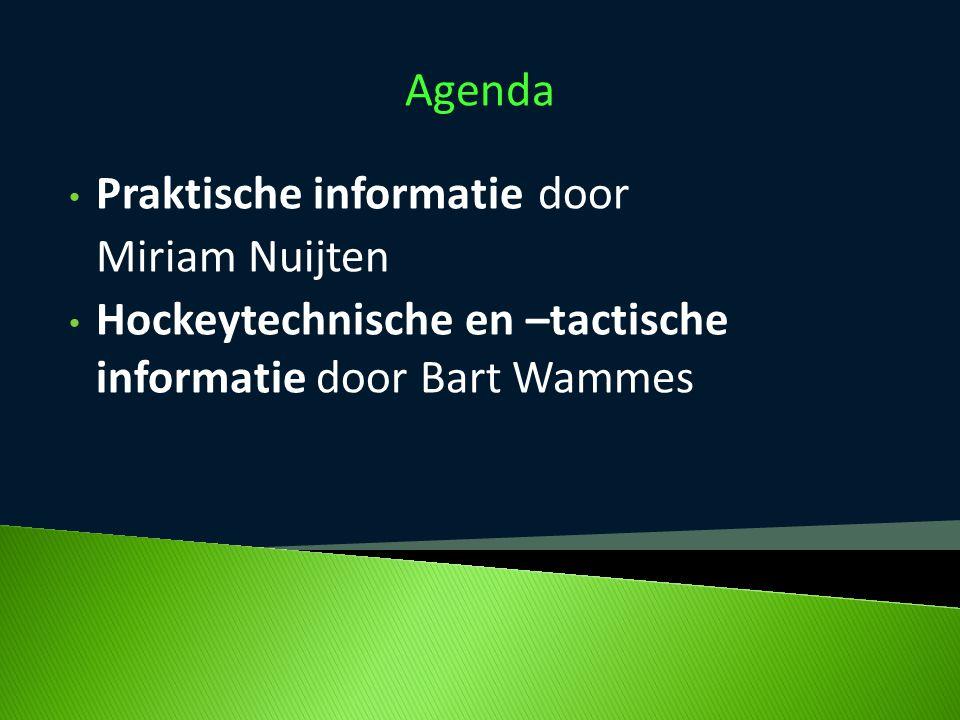 Agenda Praktische informatie door Miriam Nuijten