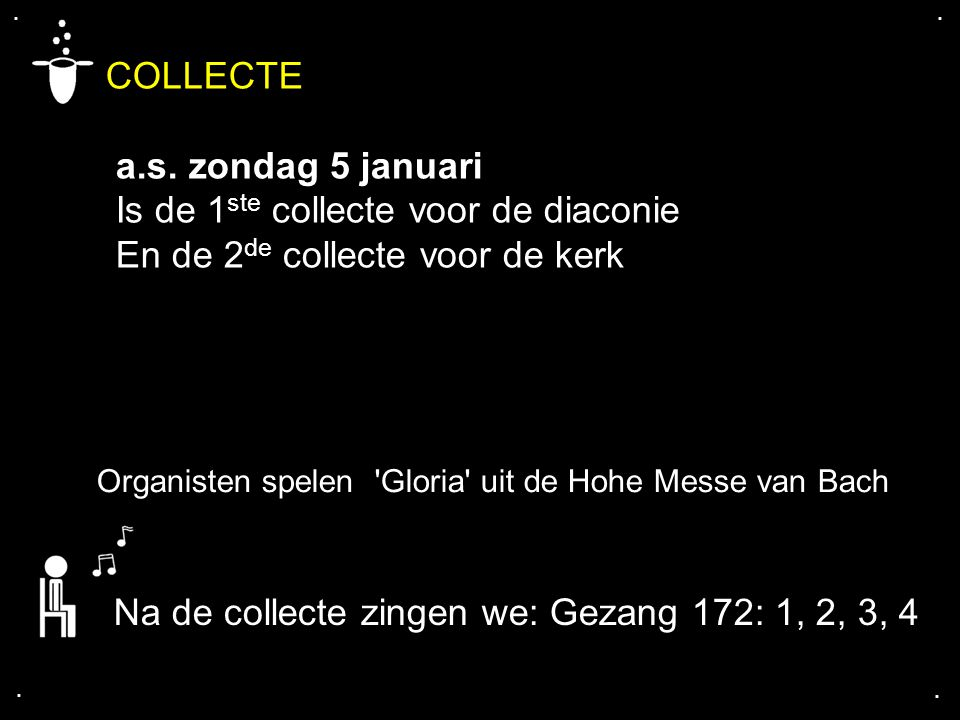 COLLECTE a.s. zondag 5 januari Is de 1ste collecte voor de diaconie