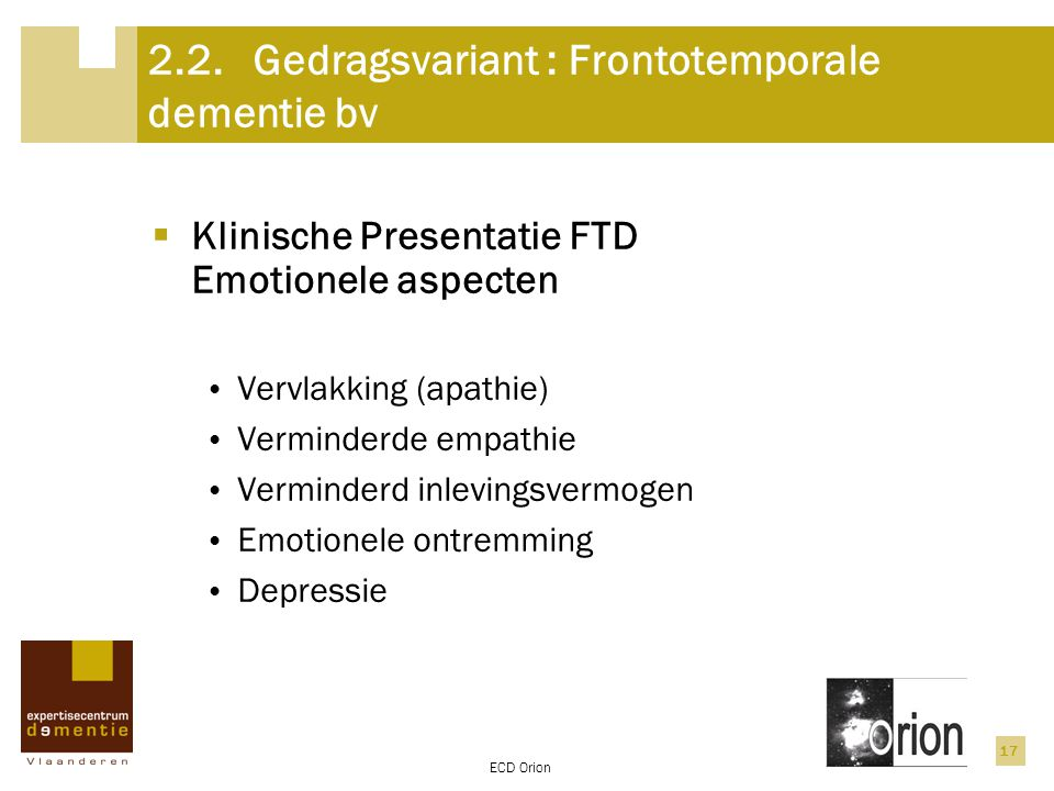2.2. Gedragsvariant : Frontotemporale dementie bv