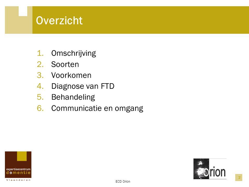 Overzicht Omschrijving Soorten Voorkomen Diagnose van FTD Behandeling