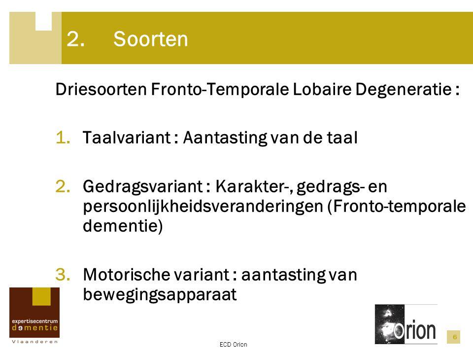 2. Soorten Driesoorten Fronto-Temporale Lobaire Degeneratie :