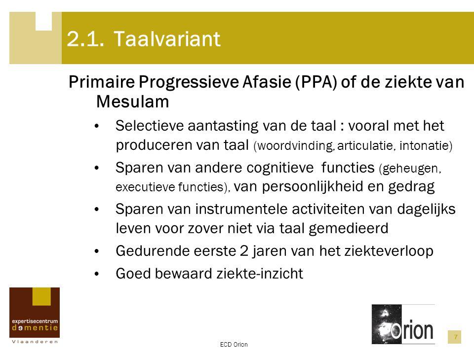 2.1. Taalvariant Primaire Progressieve Afasie (PPA) of de ziekte van Mesulam.