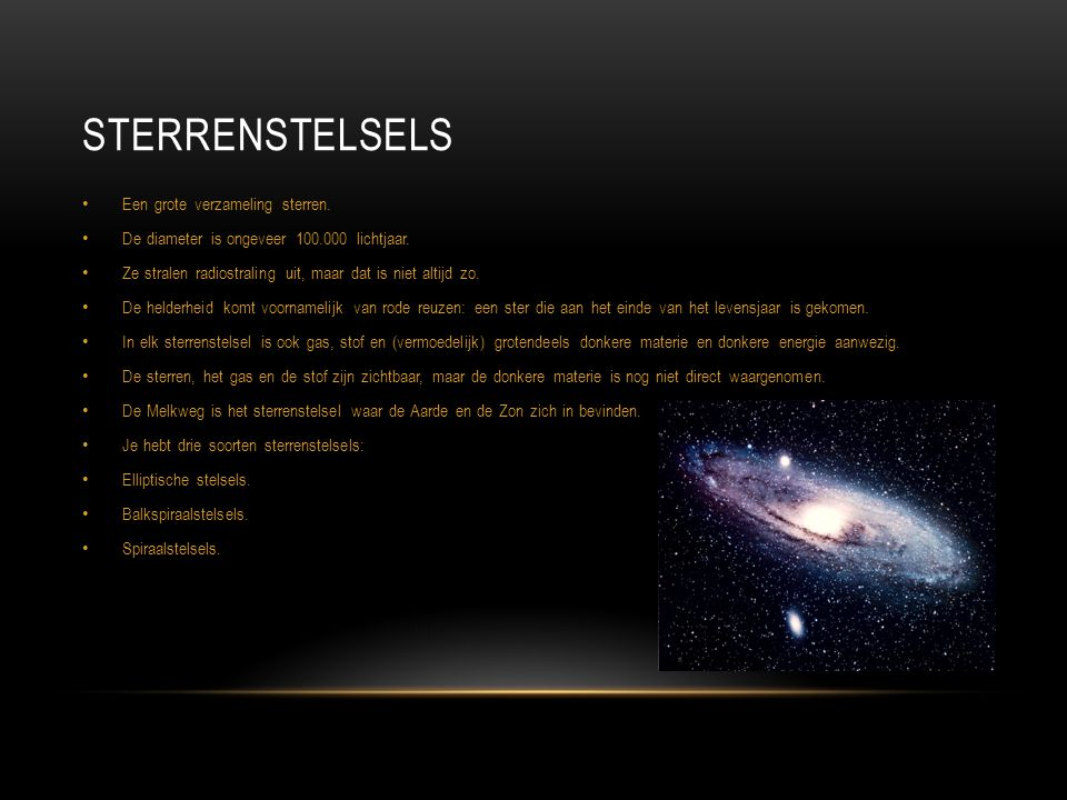 Sterrenstelsels Een grote verzameling sterren.