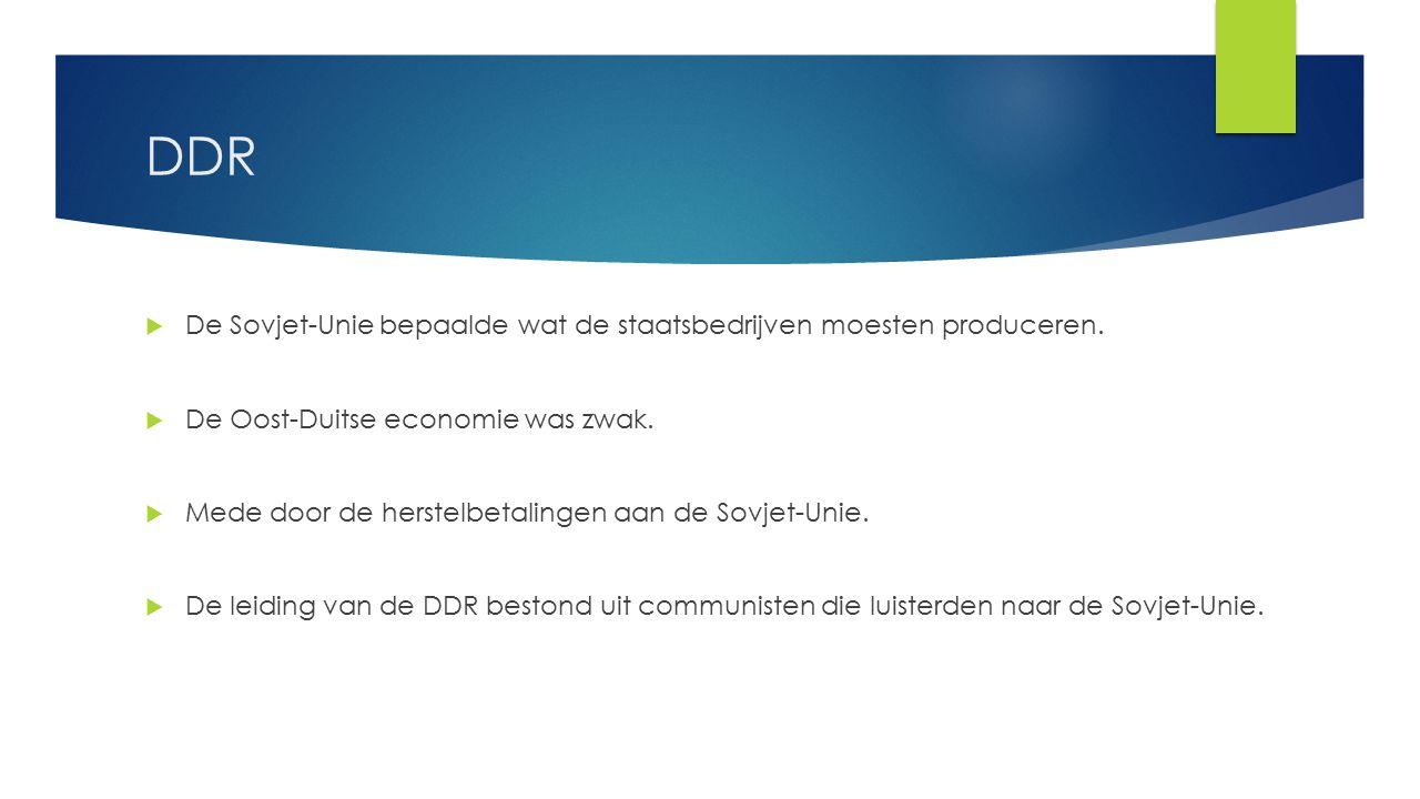 DDR De Sovjet-Unie bepaalde wat de staatsbedrijven moesten produceren.