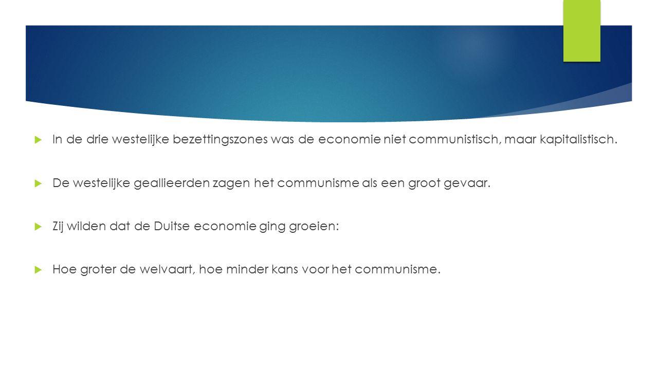 In de drie westelijke bezettingszones was de economie niet communistisch, maar kapitalistisch.