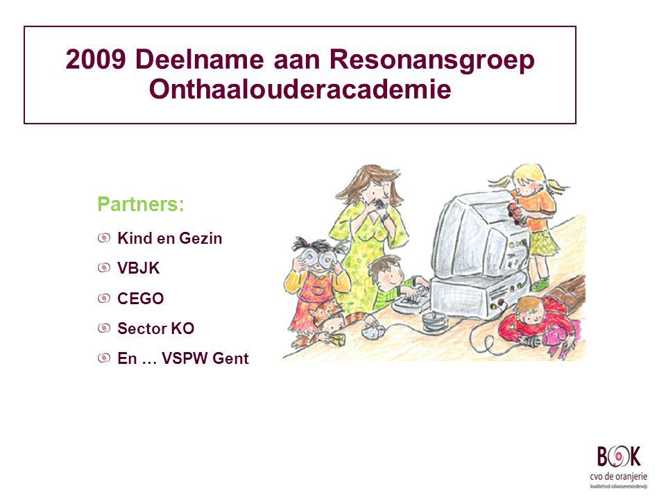 2009 Deelname aan Resonansgroep Onthaalouderacademie