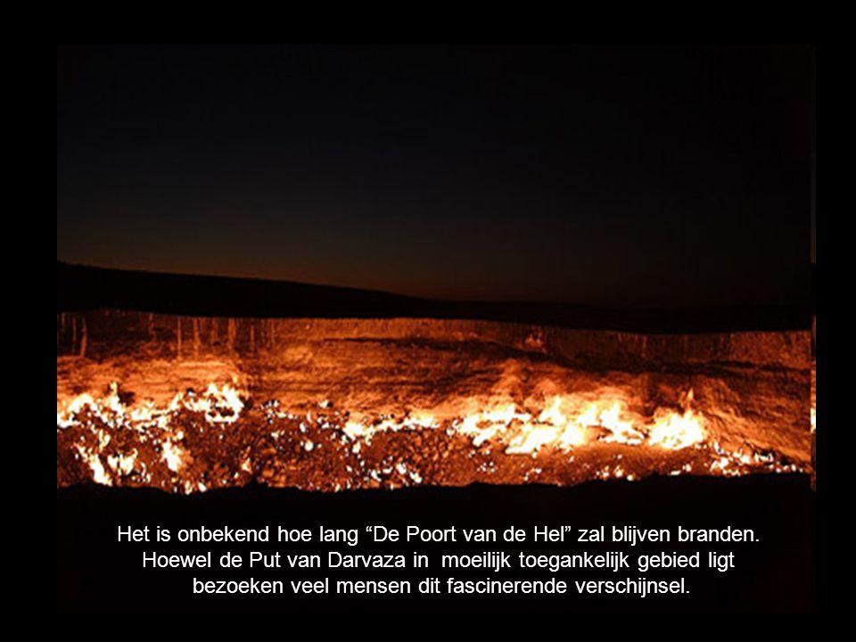 Het is onbekend hoe lang De Poort van de Hel zal blijven branden