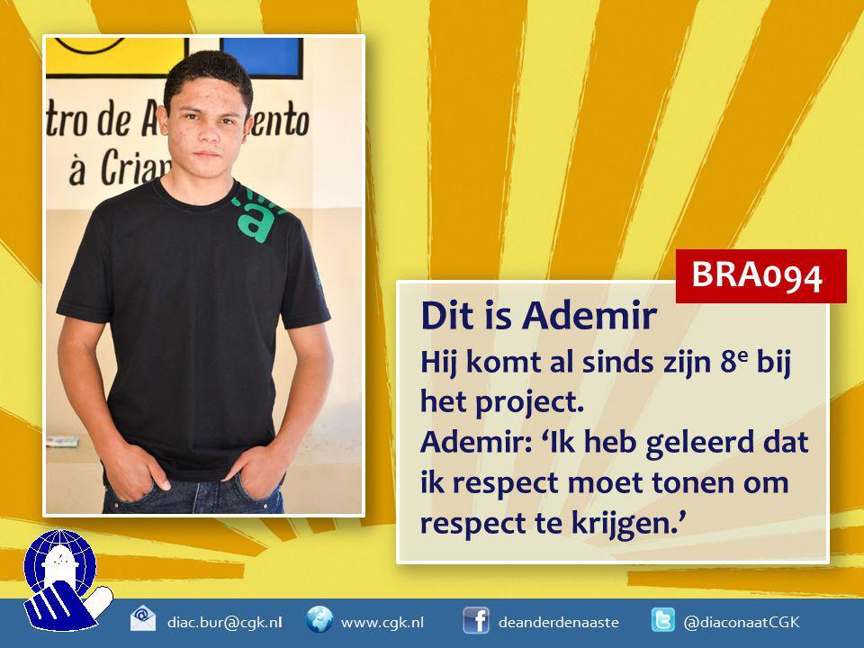 Dit is Ademir BRA094 Hij komt al sinds zijn 8e bij het project.