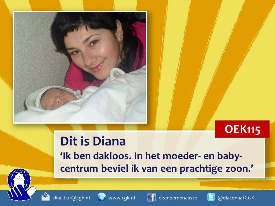 OEK115 Dit is Diana. 'Ik ben dakloos. In het moeder- en baby-centrum beviel ik van een prachtige zoon.'