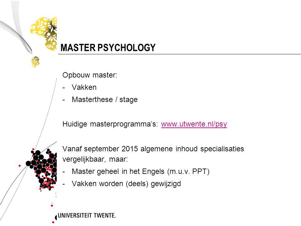 MASTER PSYCHOLOGY Opbouw master: Vakken Masterthese / stage